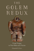 Golem Redux  From Prague To Post Holocoaust Fiction