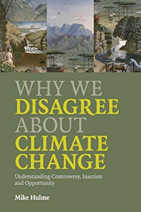 Why We Disagree About Climate Change - New
