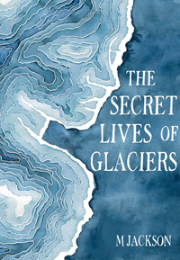 Secret Lives Of Glaciers